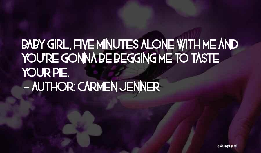 A New Baby Girl Quotes By Carmen Jenner