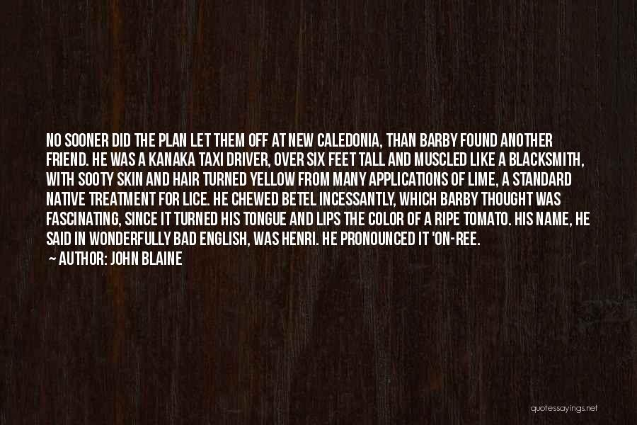 A New Found Friend Quotes By John Blaine