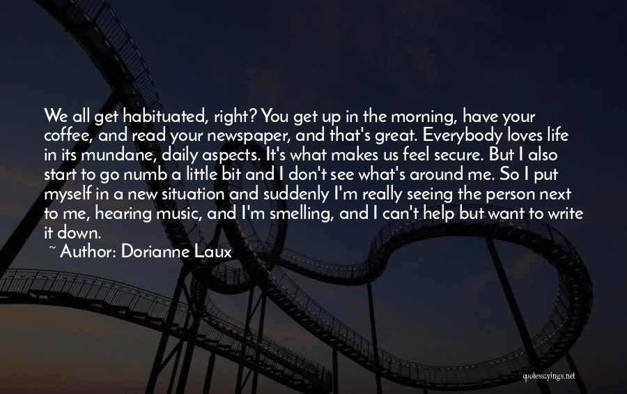 A New Person In Your Life Quotes By Dorianne Laux