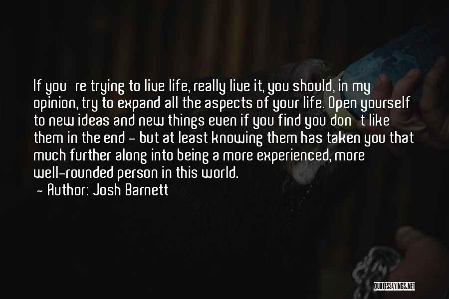 A New Person In Your Life Quotes By Josh Barnett
