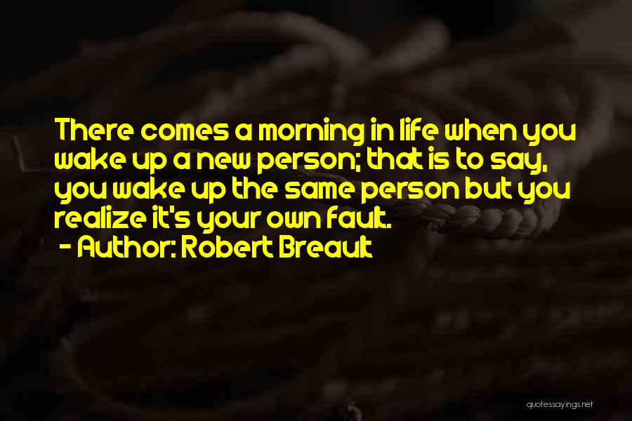 A New Person In Your Life Quotes By Robert Breault