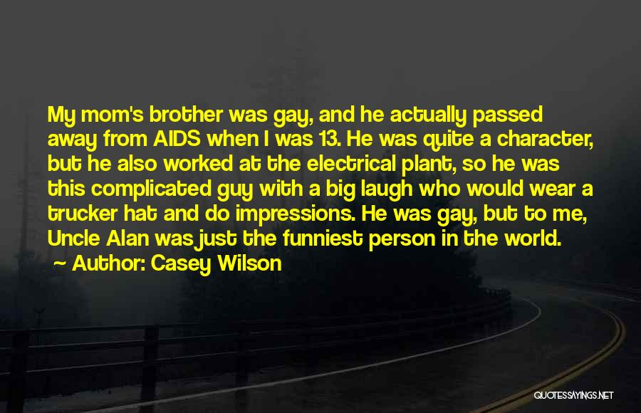 A Passed Away Brother Quotes By Casey Wilson