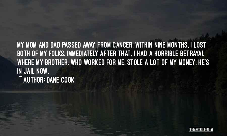 A Passed Away Brother Quotes By Dane Cook