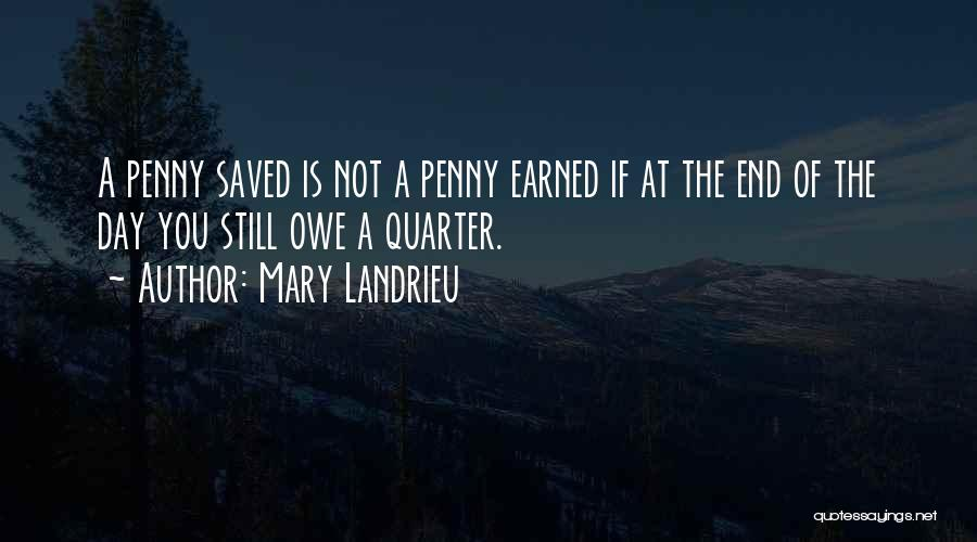 A Penny Saved Is A Penny Earned Quotes By Mary Landrieu