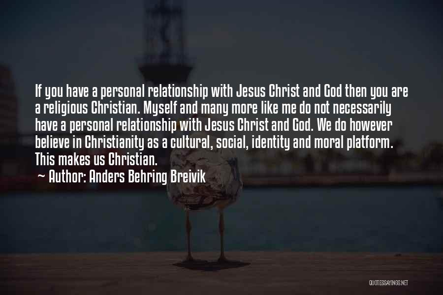 A Personal Relationship With Jesus Quotes By Anders Behring Breivik