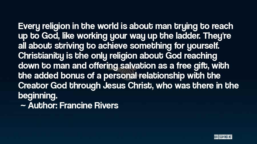 A Personal Relationship With Jesus Quotes By Francine Rivers