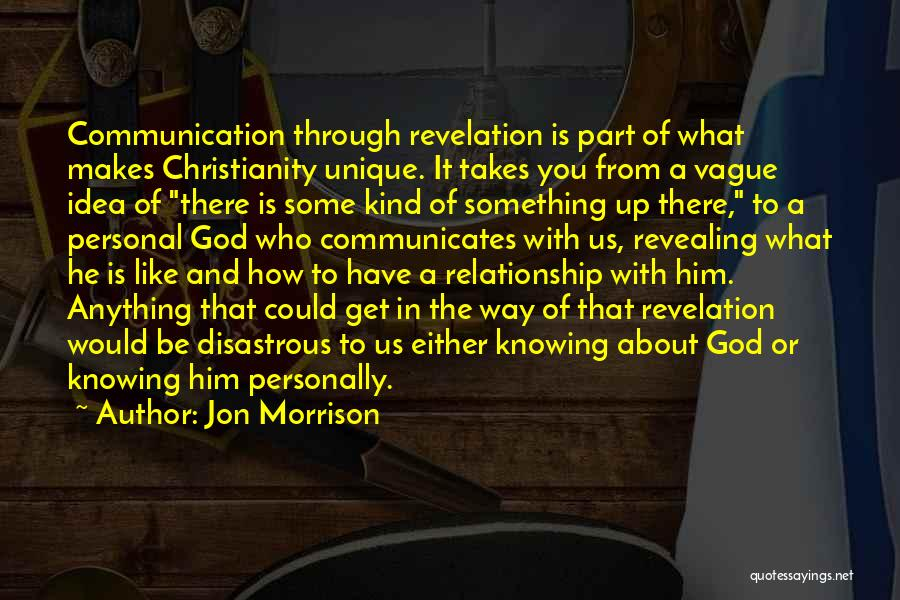 A Personal Relationship With Jesus Quotes By Jon Morrison