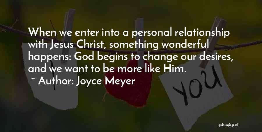 A Personal Relationship With Jesus Quotes By Joyce Meyer