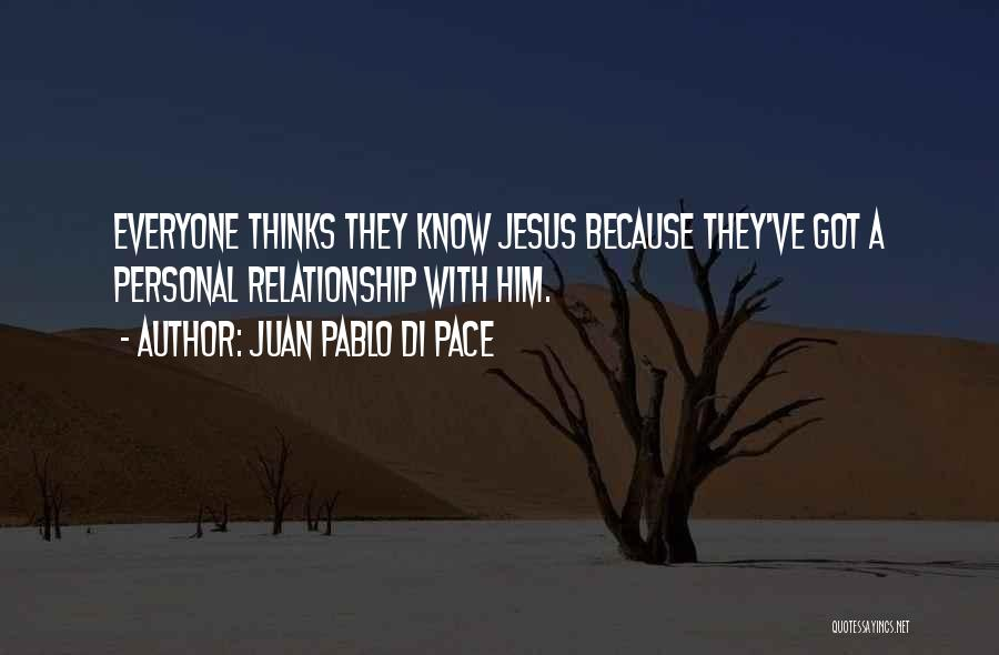 A Personal Relationship With Jesus Quotes By Juan Pablo Di Pace