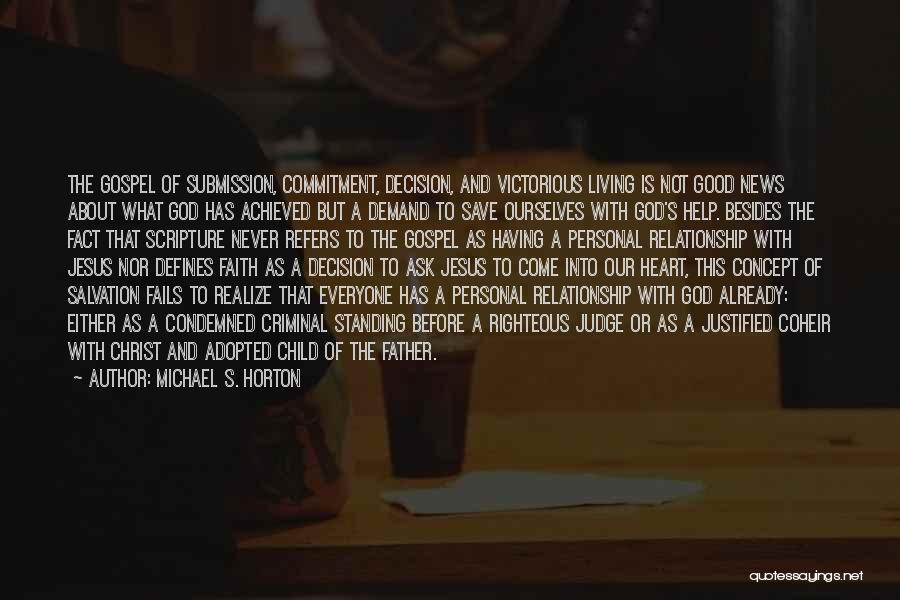 A Personal Relationship With Jesus Quotes By Michael S. Horton
