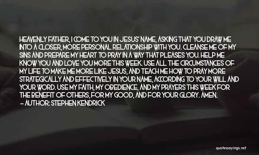 A Personal Relationship With Jesus Quotes By Stephen Kendrick