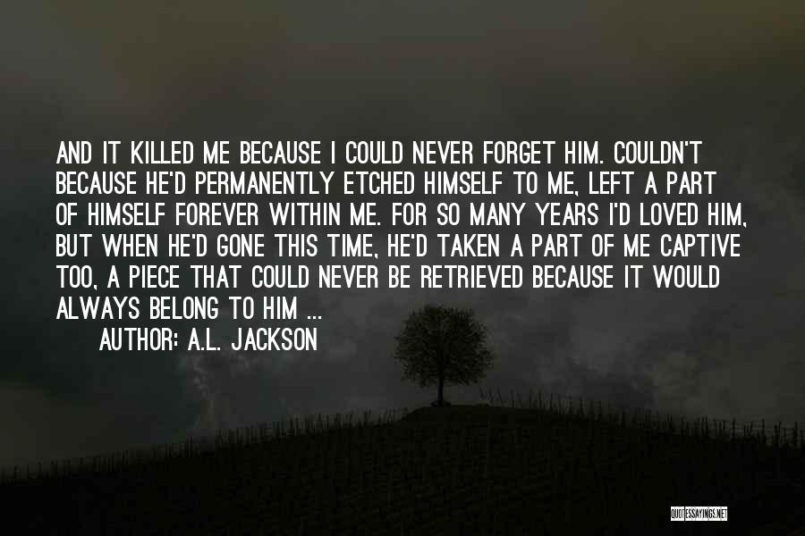 A Piece Of Me Quotes By A.L. Jackson