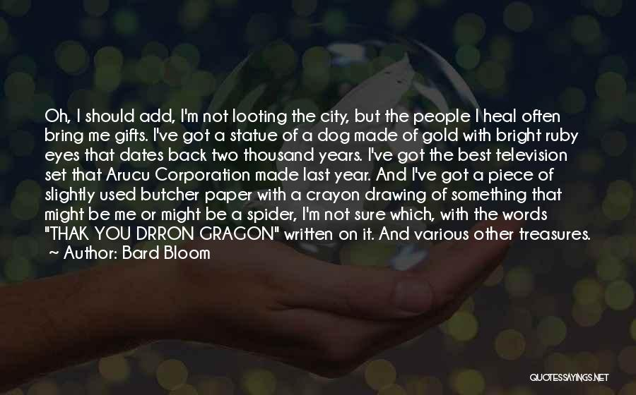 A Piece Of Me Quotes By Bard Bloom
