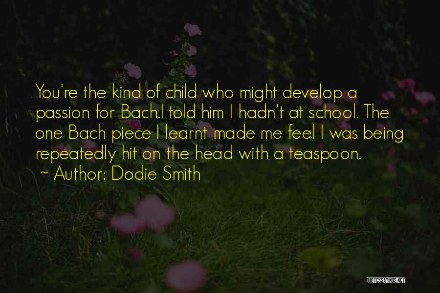 A Piece Of Me Quotes By Dodie Smith