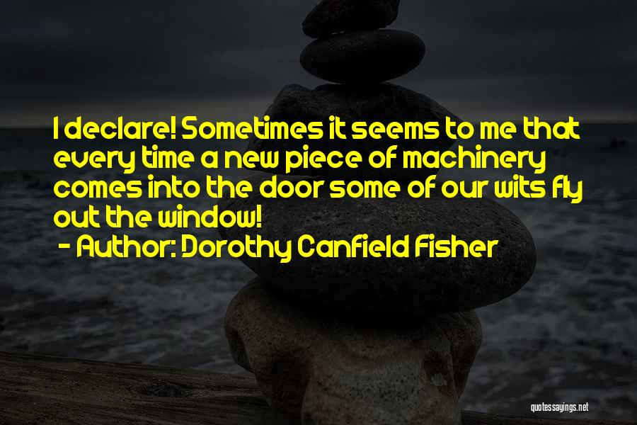 A Piece Of Me Quotes By Dorothy Canfield Fisher
