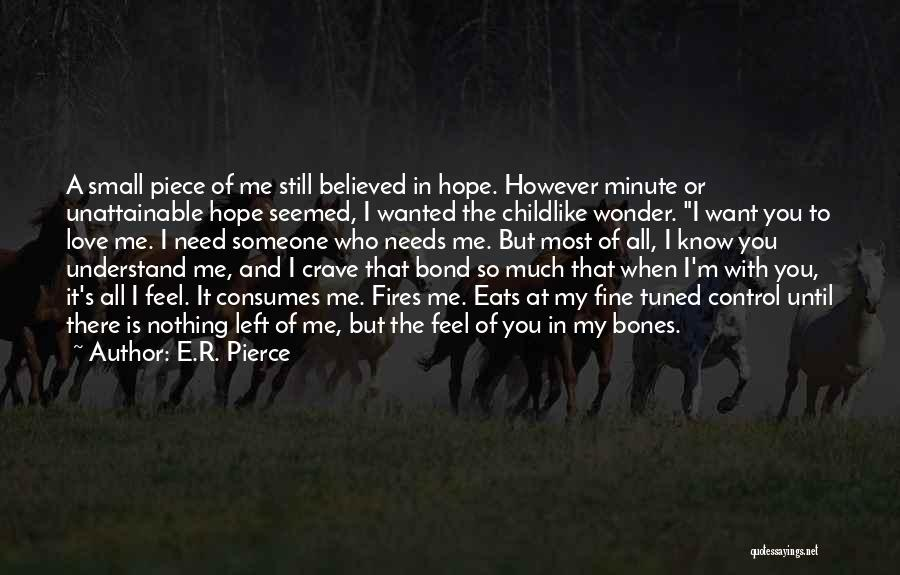 A Piece Of Me Quotes By E.R. Pierce