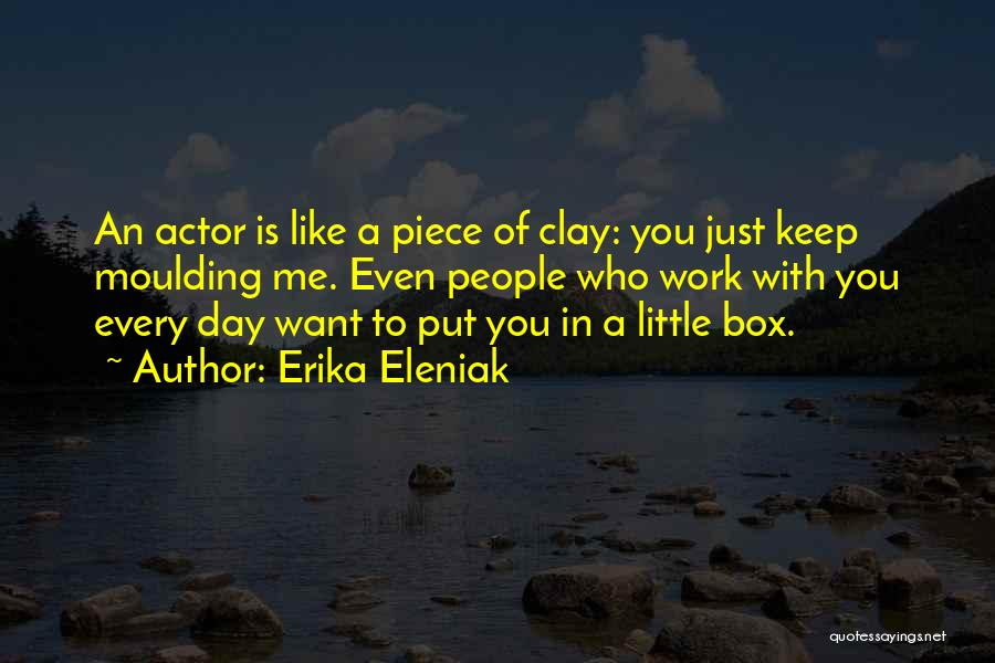 A Piece Of Me Quotes By Erika Eleniak
