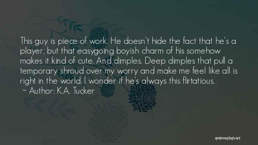 A Piece Of Me Quotes By K.A. Tucker
