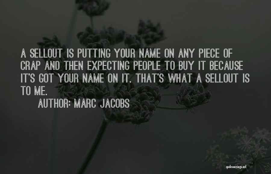 A Piece Of Me Quotes By Marc Jacobs