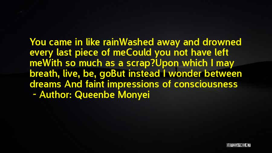 A Piece Of Me Quotes By Queenbe Monyei