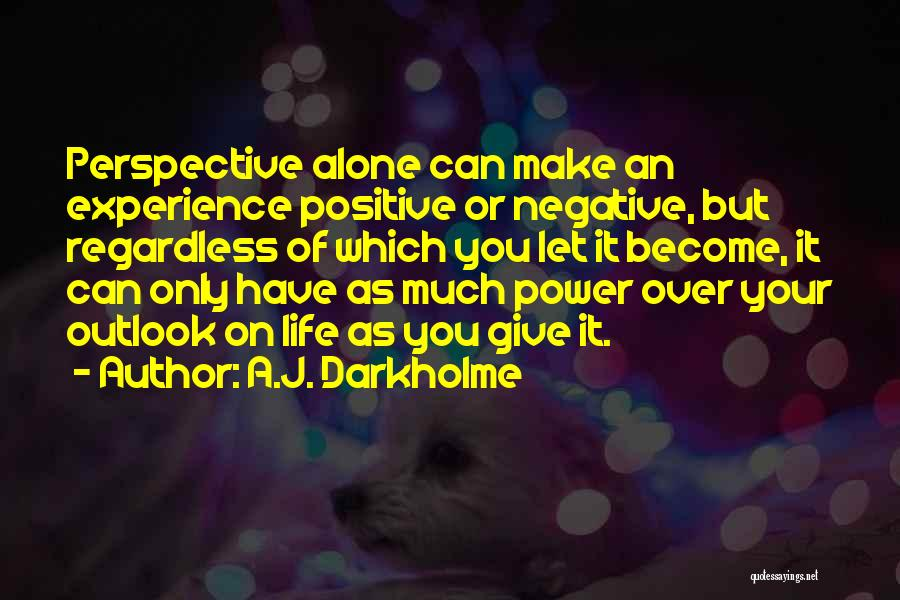 A Positive Life Quotes By A.J. Darkholme