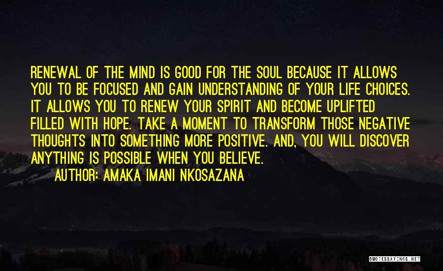 A Positive Life Quotes By Amaka Imani Nkosazana