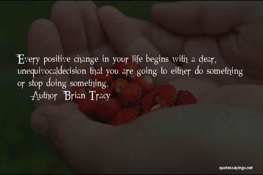 A Positive Life Quotes By Brian Tracy