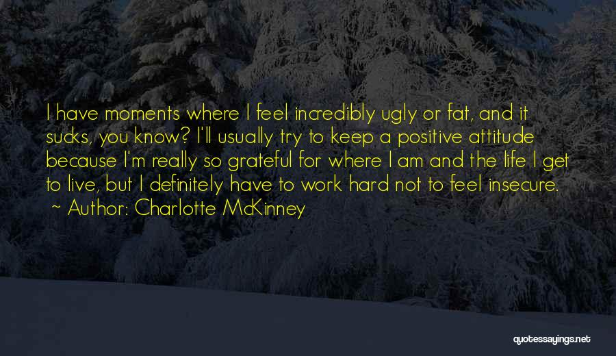 A Positive Life Quotes By Charlotte McKinney