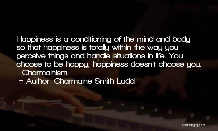 A Positive Life Quotes By Charmaine Smith Ladd