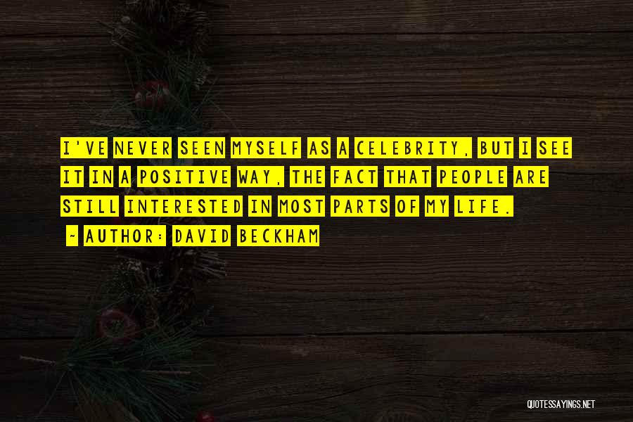 A Positive Life Quotes By David Beckham