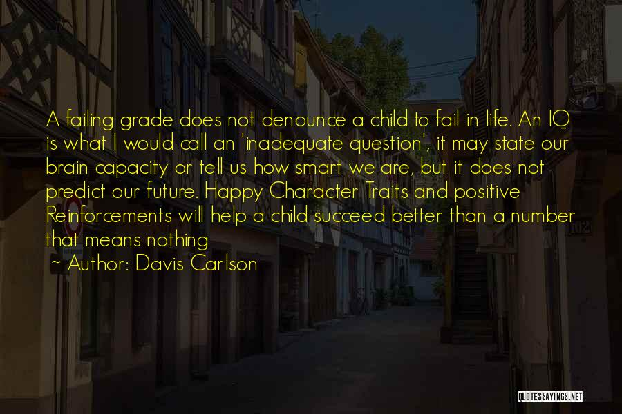 A Positive Life Quotes By Davis Carlson