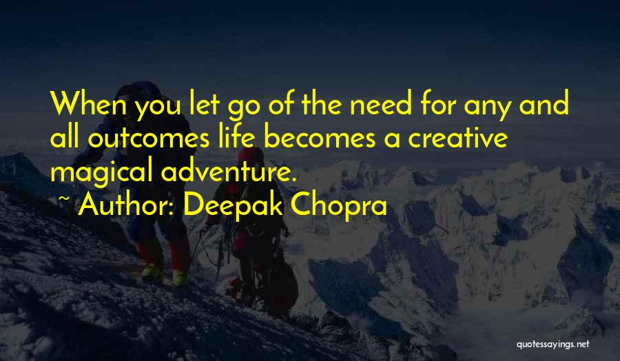 A Positive Life Quotes By Deepak Chopra