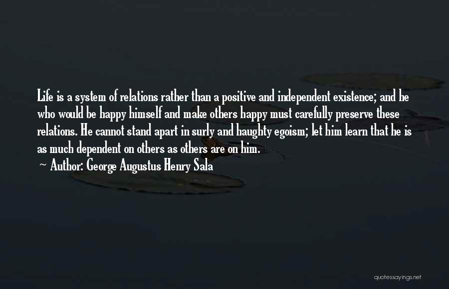 A Positive Life Quotes By George Augustus Henry Sala