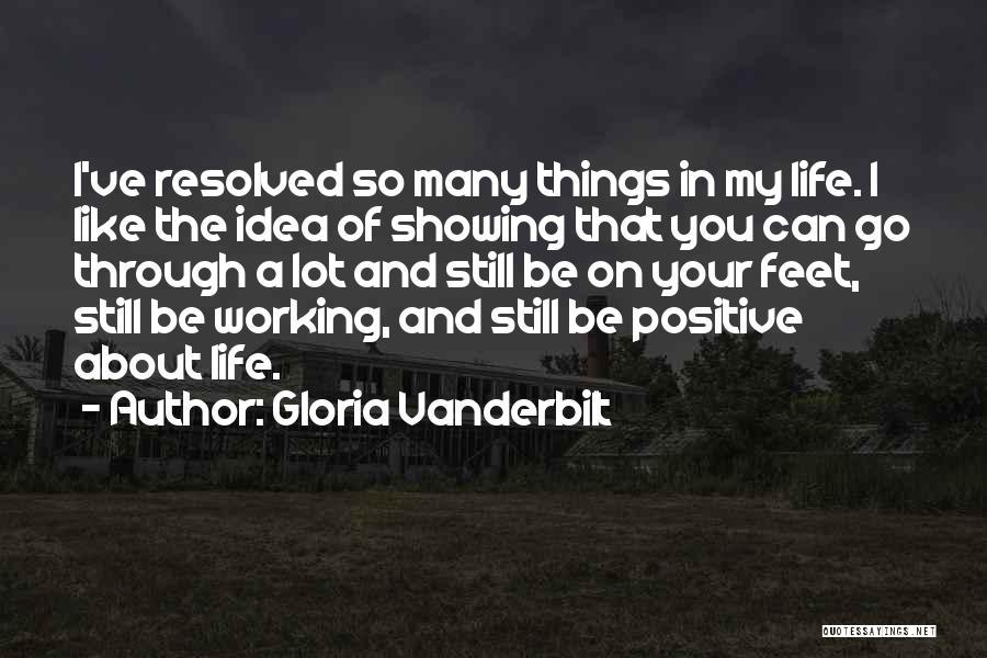 A Positive Life Quotes By Gloria Vanderbilt