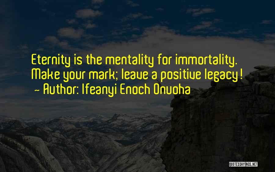 A Positive Life Quotes By Ifeanyi Enoch Onuoha