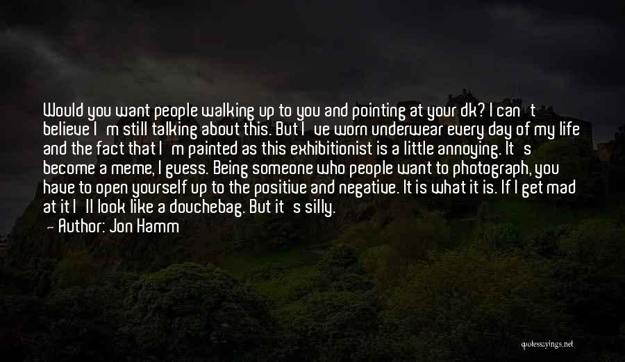A Positive Life Quotes By Jon Hamm
