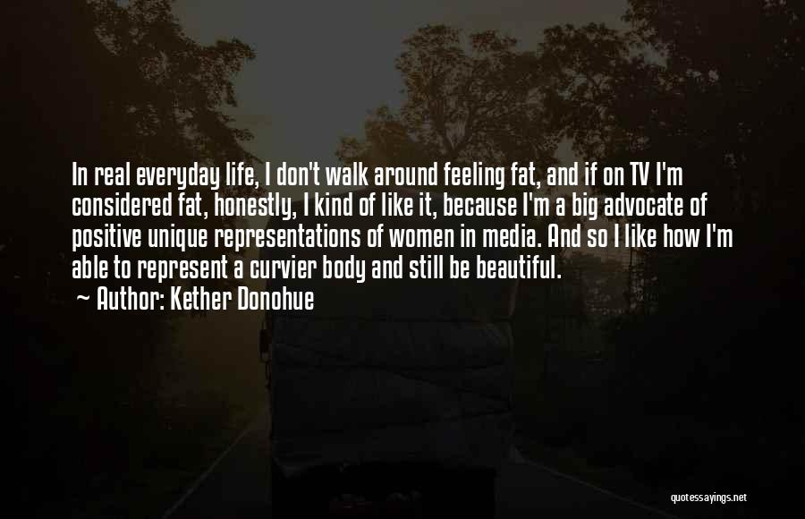 A Positive Life Quotes By Kether Donohue