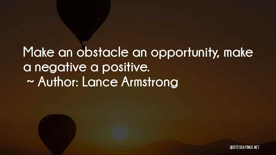 A Positive Life Quotes By Lance Armstrong