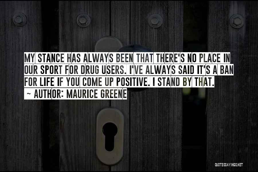 A Positive Life Quotes By Maurice Greene