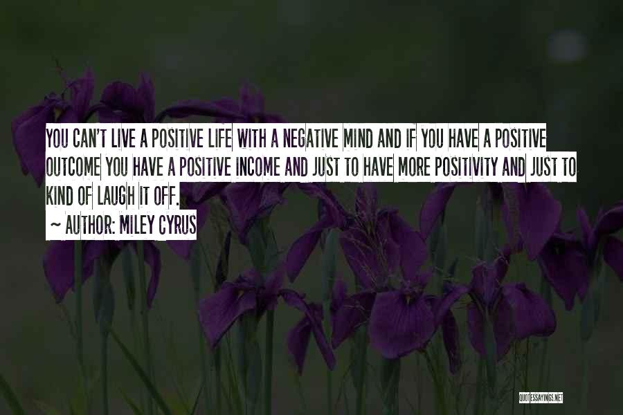 A Positive Life Quotes By Miley Cyrus
