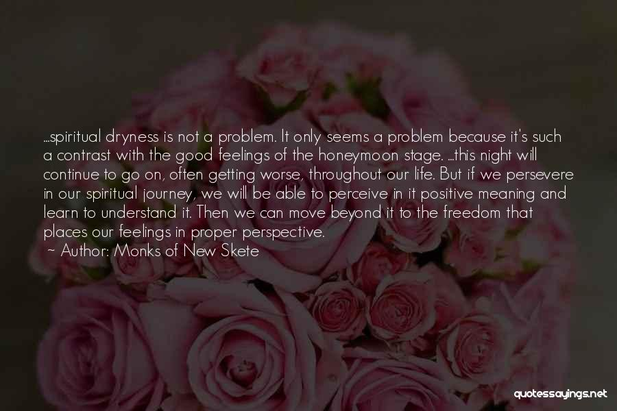 A Positive Life Quotes By Monks Of New Skete