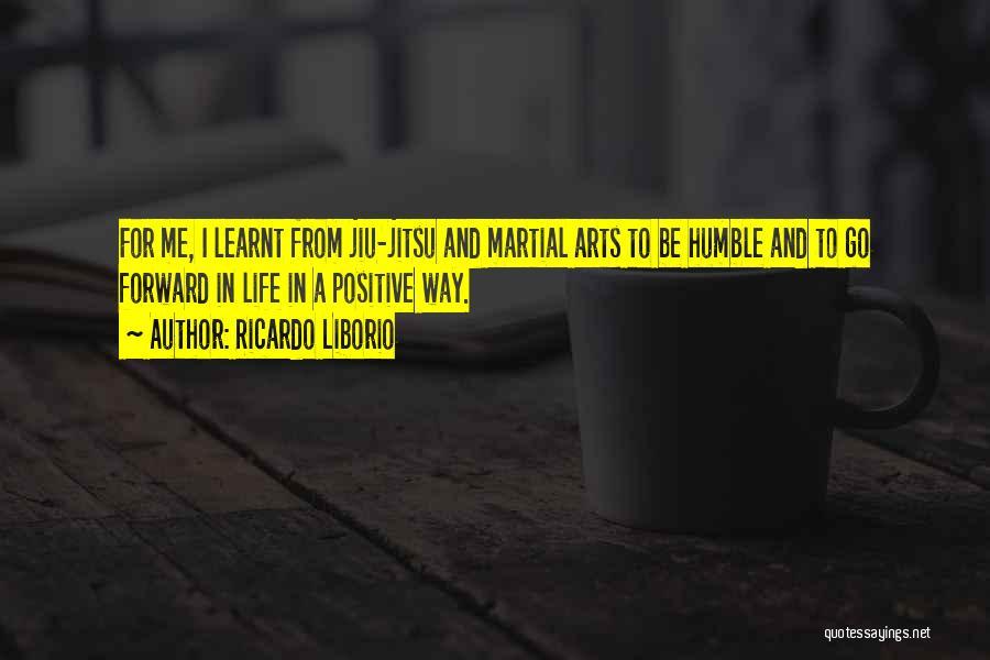 A Positive Life Quotes By Ricardo Liborio