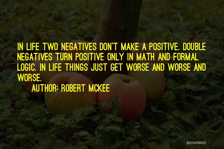 A Positive Life Quotes By Robert McKee