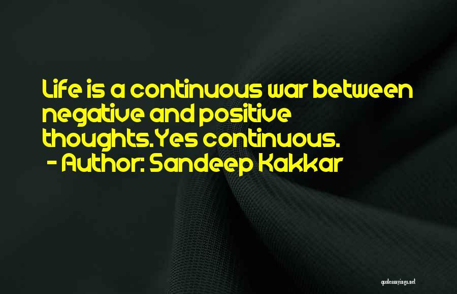 A Positive Life Quotes By Sandeep Kakkar