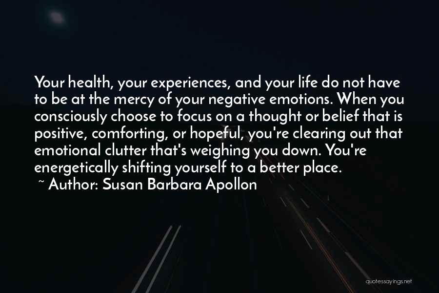 A Positive Life Quotes By Susan Barbara Apollon