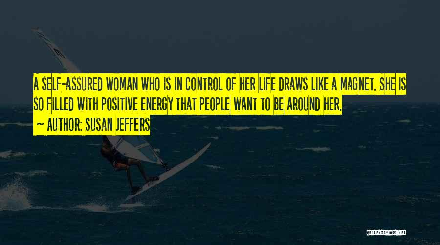 A Positive Life Quotes By Susan Jeffers