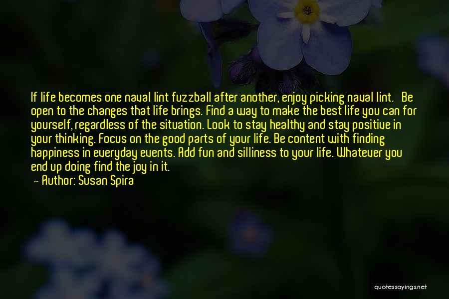 A Positive Life Quotes By Susan Spira