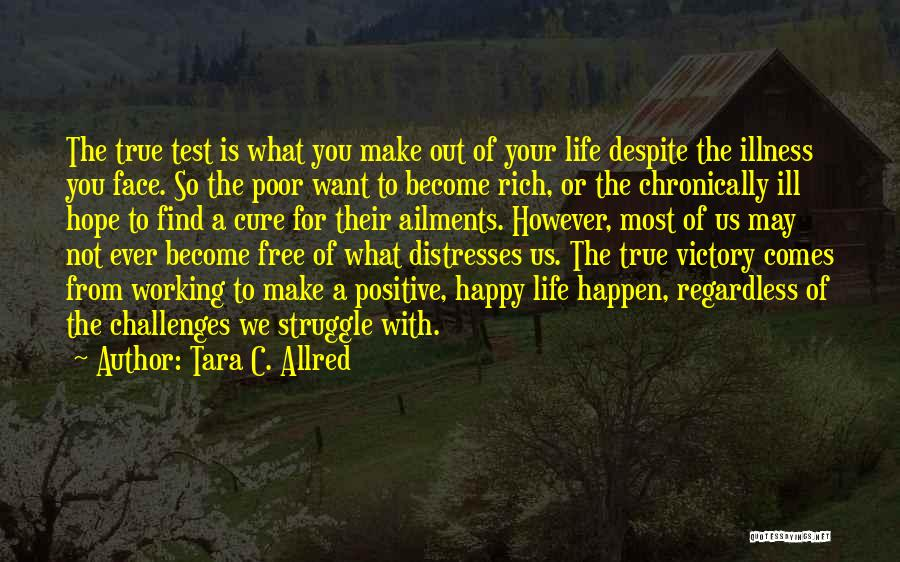 A Positive Life Quotes By Tara C. Allred