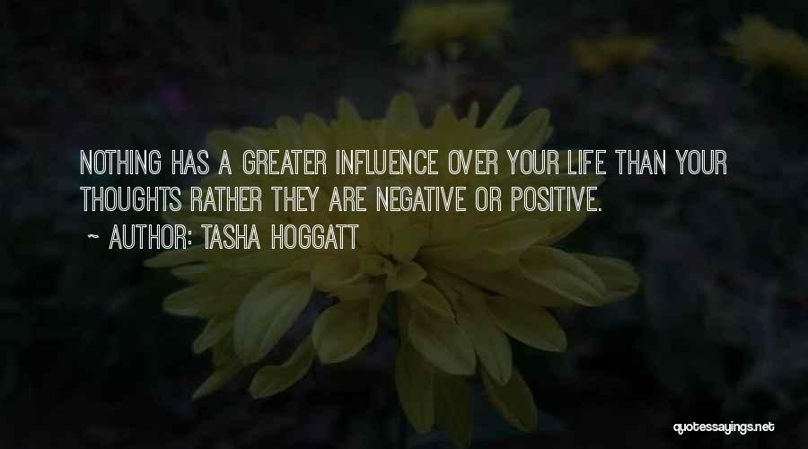A Positive Life Quotes By Tasha Hoggatt