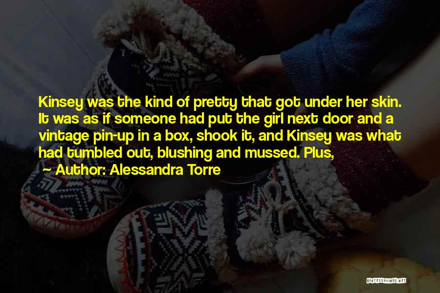A Pretty Girl Quotes By Alessandra Torre